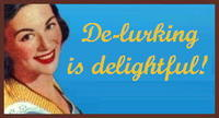 Delurking is Delightful!